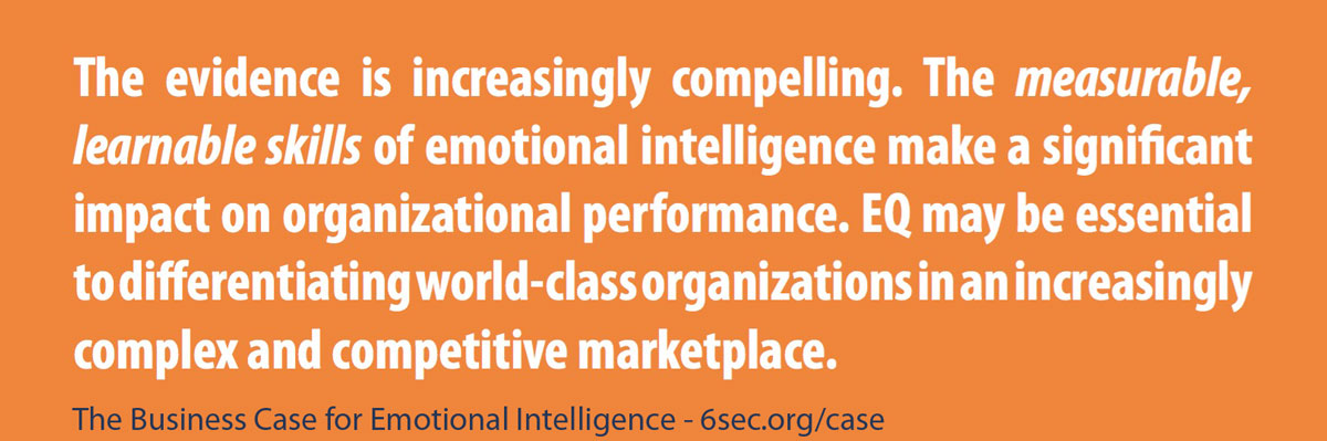 the evidence is increasingly compelling. the measurable, learnable skills of emotional intelligence make a significant impact on organizational performance