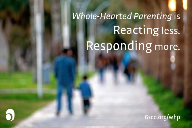 Reacting to Feelings – Excerpt from Whole-Hearted Parenting