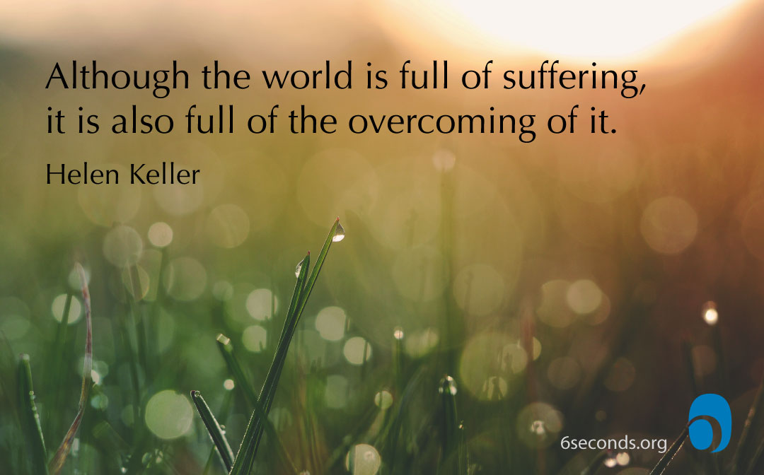 exercise optimism quote - helen keller: although the world is full of suffering, it is also full of the overcoming of it
